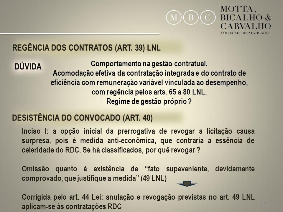 29 Inciso I: a opção inicial da prerrogativa de revogar a licitação causa surpresa, pois é medida anti-econômica, que contraria a essência de celerida