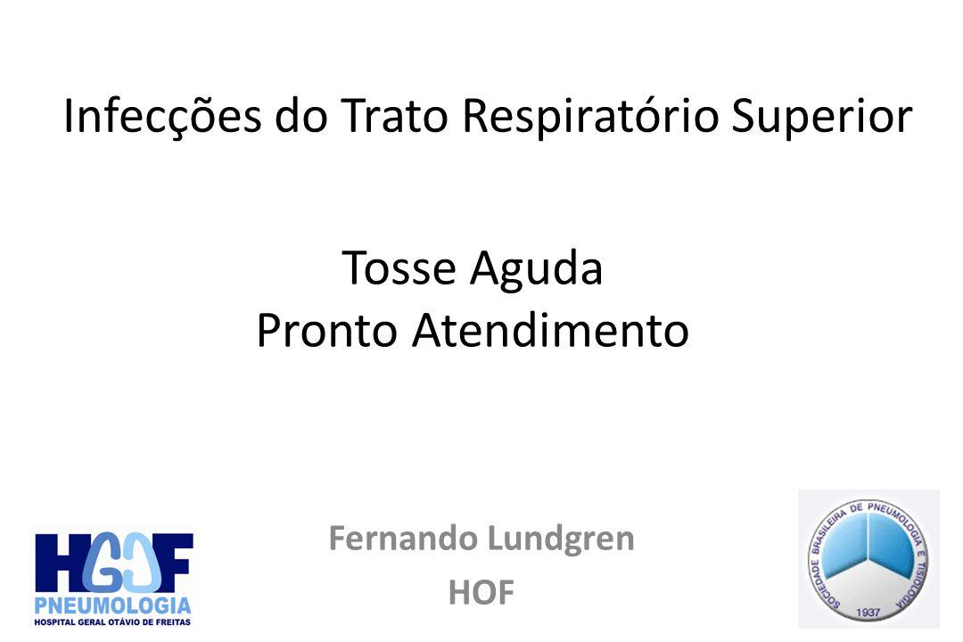 Tosse Aguda Pronto Atendimento Fernando Lundgren HOF Infecções do Trato Respiratório Superior