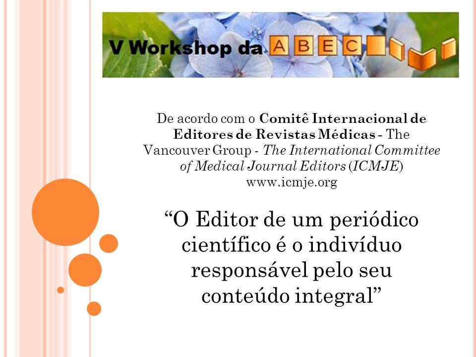 De acordo com o Comitê Internacional de Editores de Revistas Médicas - The Vancouver Group - The International Committee of Medical Journal Editors (
