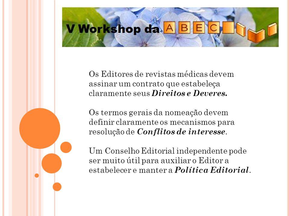 Liberdade Editorial O Comitê Internacional de Editores de Revistas Médicas (CIERM) adota a definição de Liberdade Editorial da Associação Mundial de Editores Médicos (http://www.wame.org/wamestmt.htm).