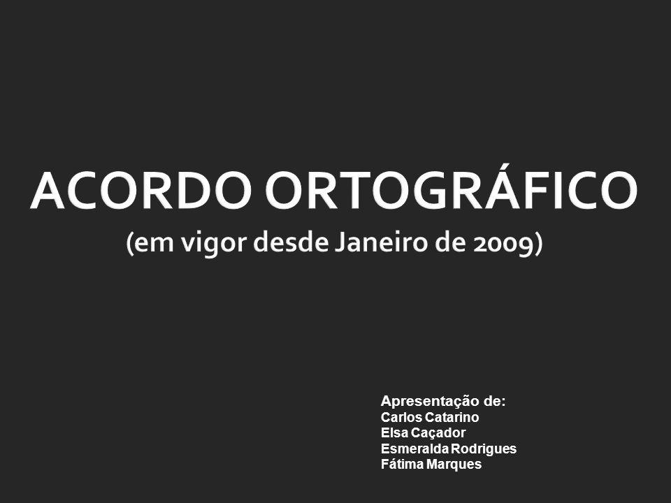 Apresentação de: Carlos Catarino Elsa Caçador Esmeralda Rodrigues Fátima Marques
