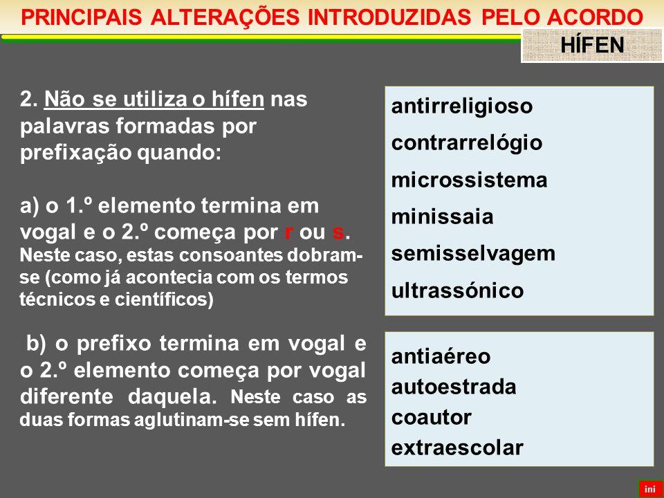 PRINCIPAIS ALTERAÇÕES INTRODUZIDAS PELO ACORDO HÍFEN 2.