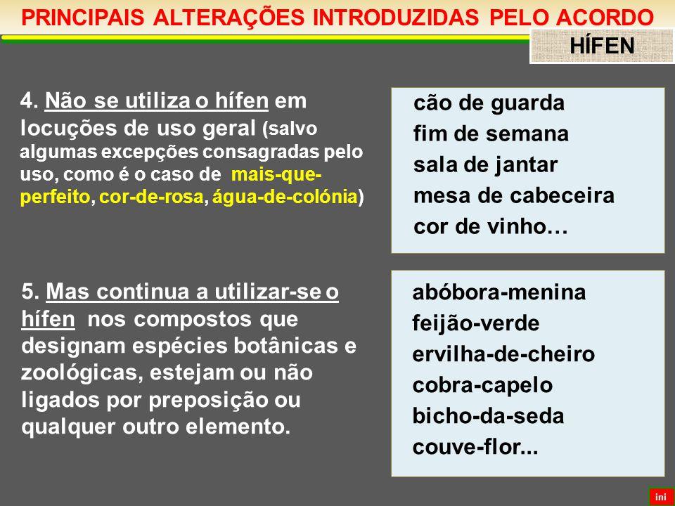 PRINCIPAIS ALTERAÇÕES INTRODUZIDAS PELO ACORDO HÍFEN 4.