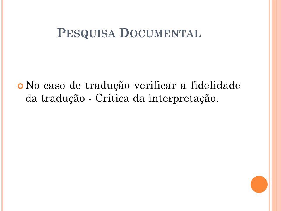No caso de tradução verificar a fidelidade da tradução - Crítica da interpretação.