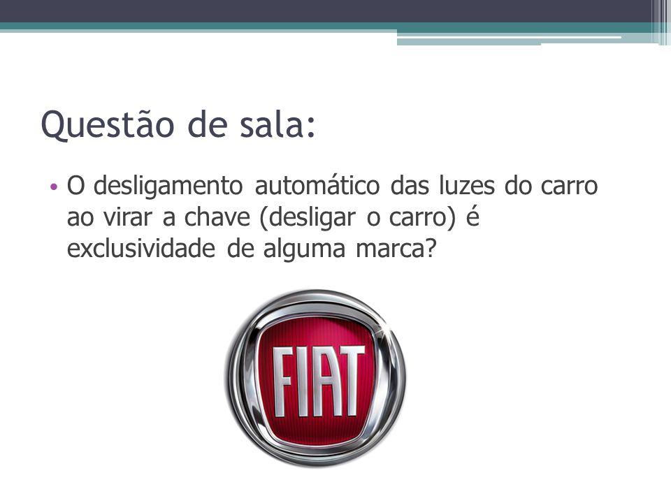 Questão de sala: O desligamento automático das luzes do carro ao virar a chave (desligar o carro) é exclusividade de alguma marca?