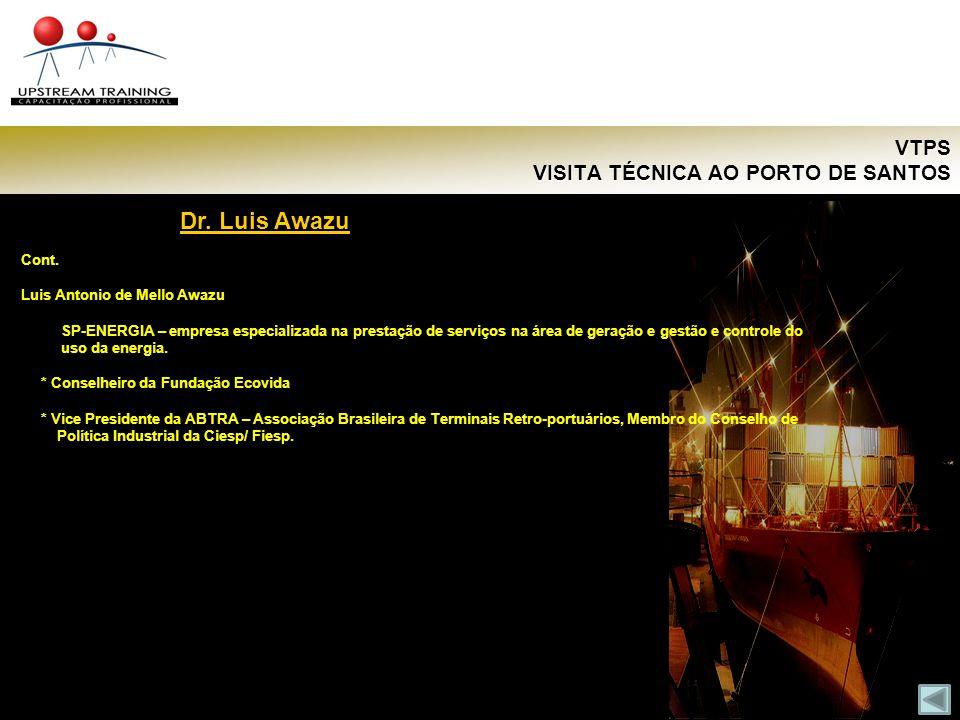VTPS VISITA TÉCNICA AO PORTO DE SANTOS Dr. Luis Awazu Cont. Luis Antonio de Mello Awazu SP-ENERGIA – empresa especializada na prestação de serviços na
