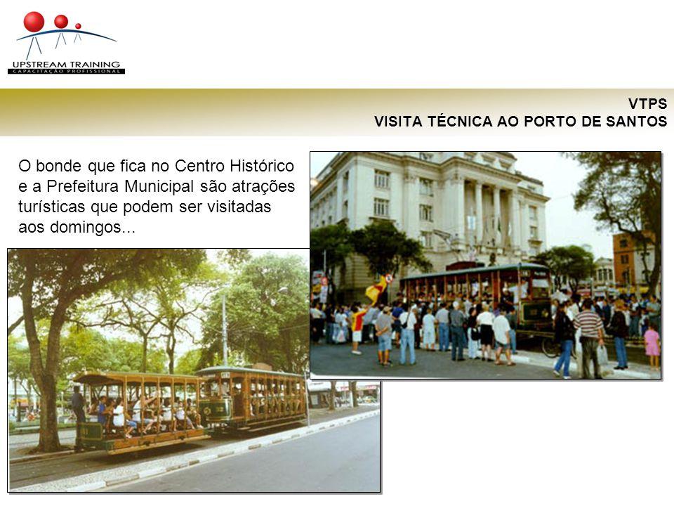 VTPS VISITA TÉCNICA AO PORTO DE SANTOS O bonde que fica no Centro Histórico e a Prefeitura Municipal são atrações turísticas que podem ser visitadas a