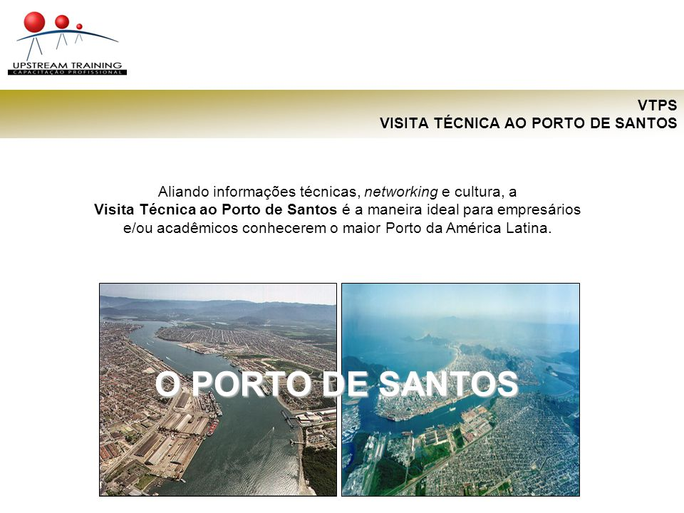 VTPS VISITA TÉCNICA AO PORTO DE SANTOS Criado em 1998 pelo GrupoFlipper, o primeiro programa turístico-portuário da Baixada Santista vem recepcionando visitantes do Brasil e do Exterior em visitas técnicas assistidas.