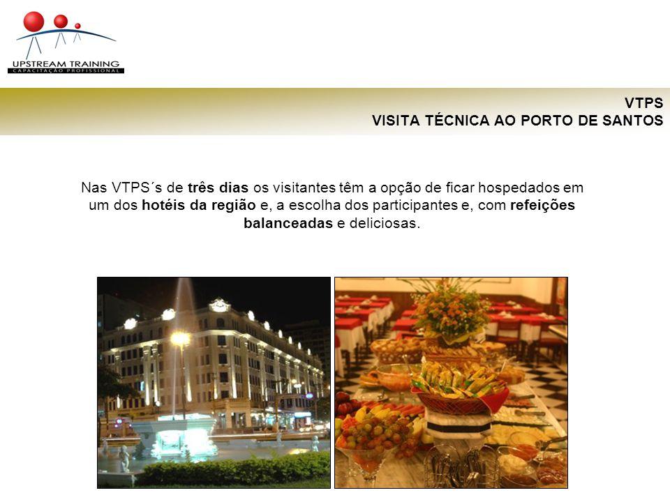 VTPS VISITA TÉCNICA AO PORTO DE SANTOS Nas VTPS´s de três dias os visitantes têm a opção de ficar hospedados em um dos hotéis da região e, a escolha d