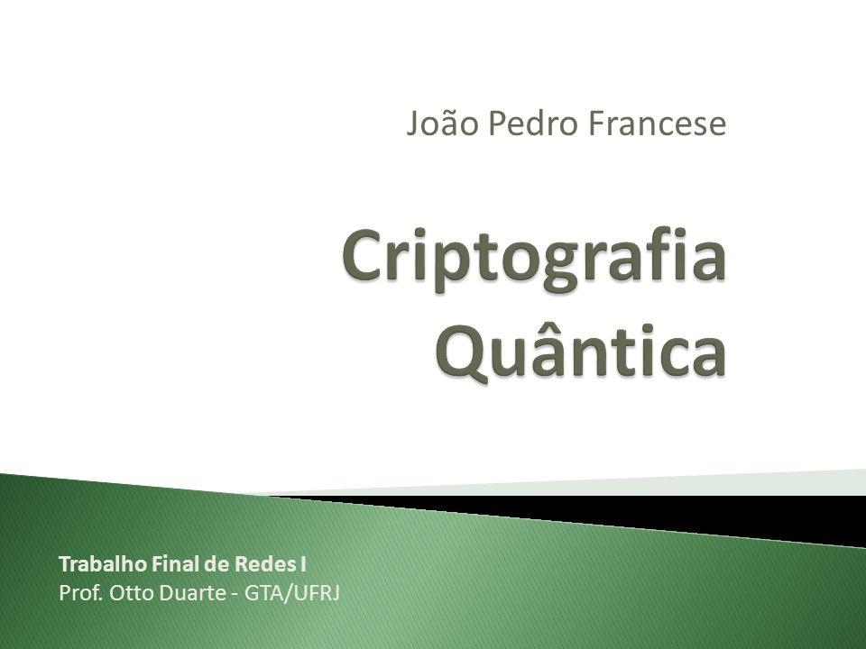 João Pedro Francese Trabalho Final de Redes I Prof. Otto Duarte - GTA/UFRJ