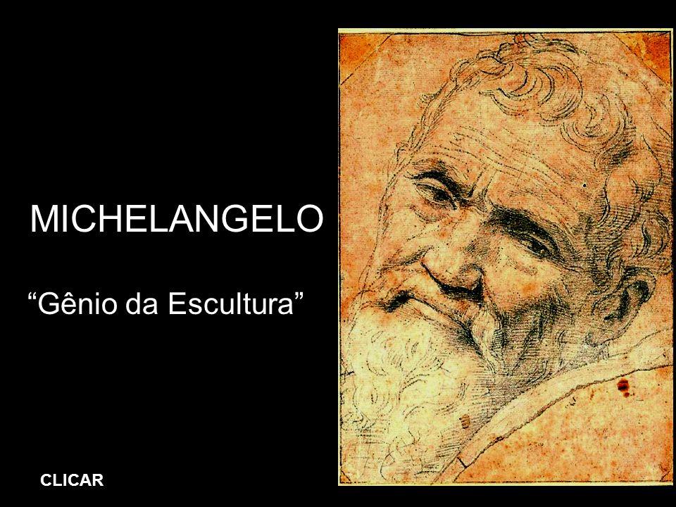 MICHELANGELO Gênio da Escultura CLICAR