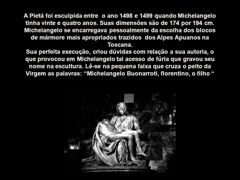 A Pietá foi esculpida entre o ano 1498 e 1499 quando Michelangelo tinha vinte e quatro anos.