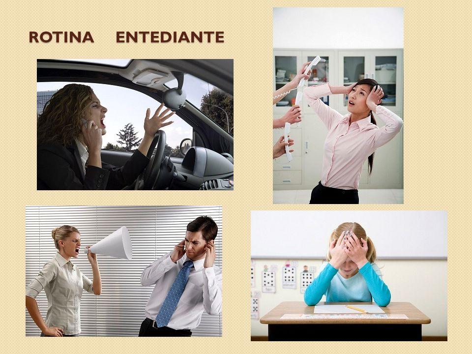 ROTINA ENTEDIANTE