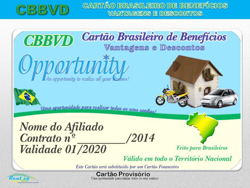 Uma oportunidade para realizar todos os seus sonhos! Cartão Provisório