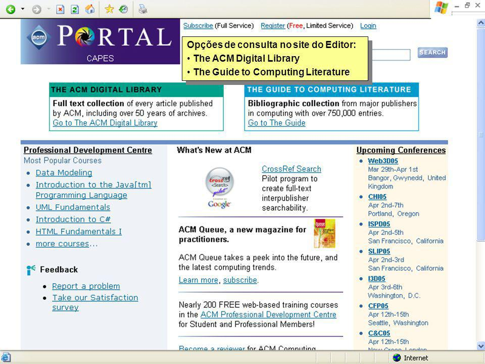 Opções de consulta no site do Editor: The ACM Digital Library The Guide to Computing Literature Opções de consulta no site do Editor: The ACM Digital Library The Guide to Computing Literature