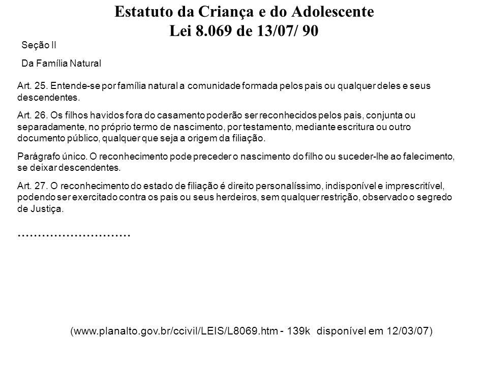 Estatuto da Criança e do Adolescente Lei 8.069 de 13/07/ 90 Capítulo IV Do Direito à Educação, à Cultura, ao Esporte e ao Lazer Art.
