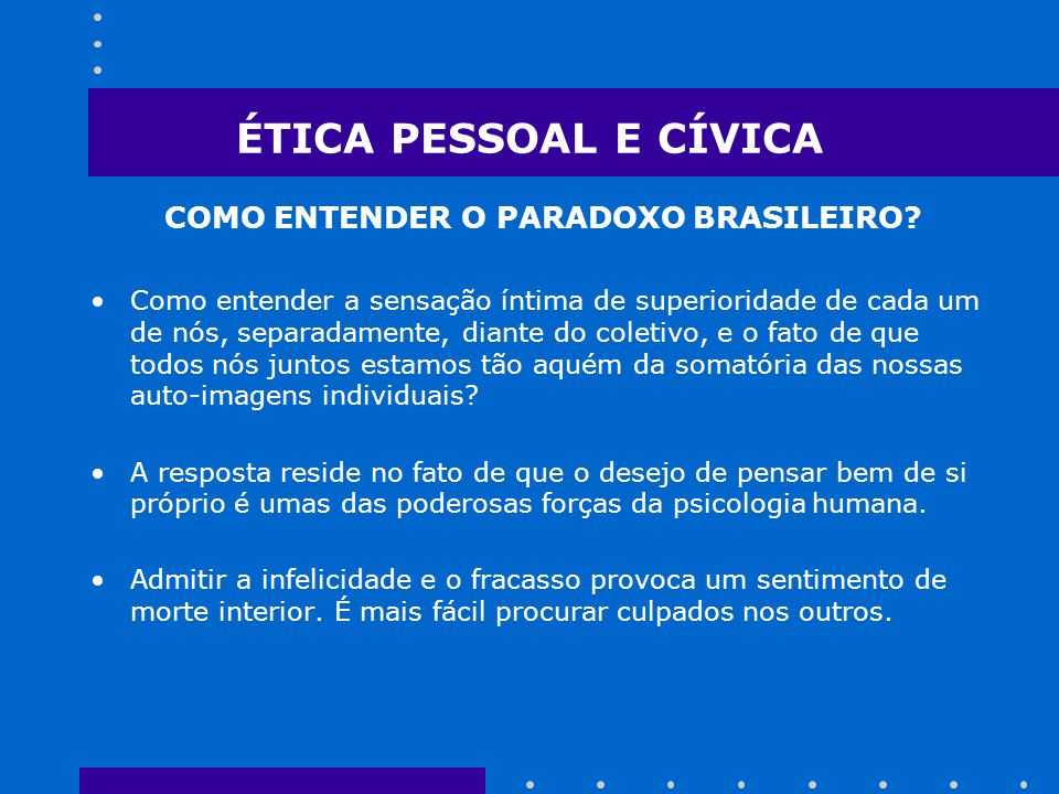 ÉTICA PESSOAL E CÍVICA COMO ENTENDER O PARADOXO BRASILEIRO.