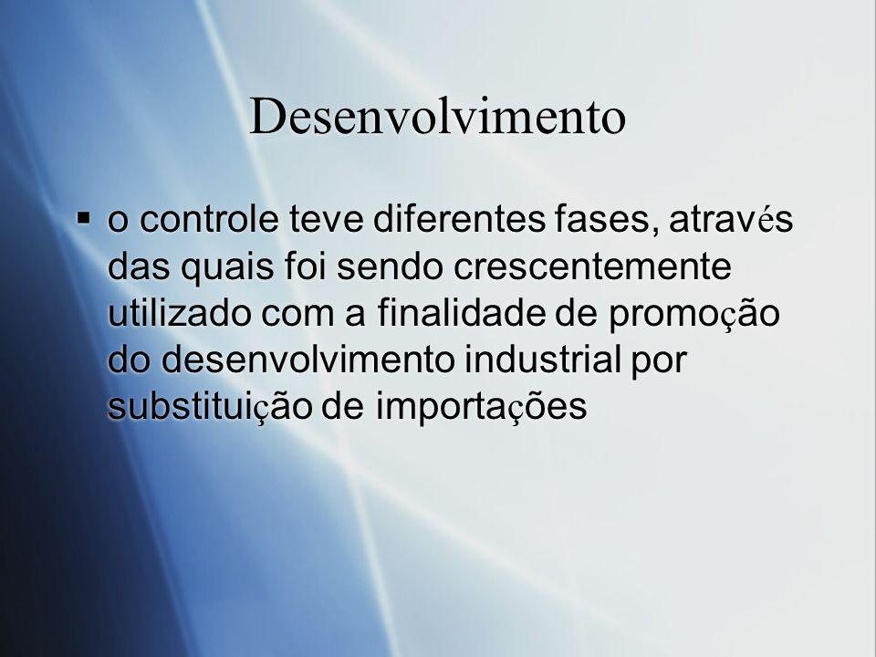 Desenvolvimento o controle teve diferentes fases, atrav é s das quais foi sendo crescentemente utilizado com a finalidade de promo ç ão do desenvolvim