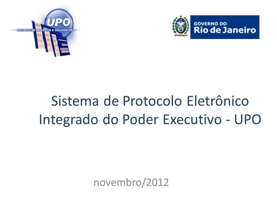 Sistema de Protocolo Eletrônico Integrado do Poder Executivo - UPO novembro/2012