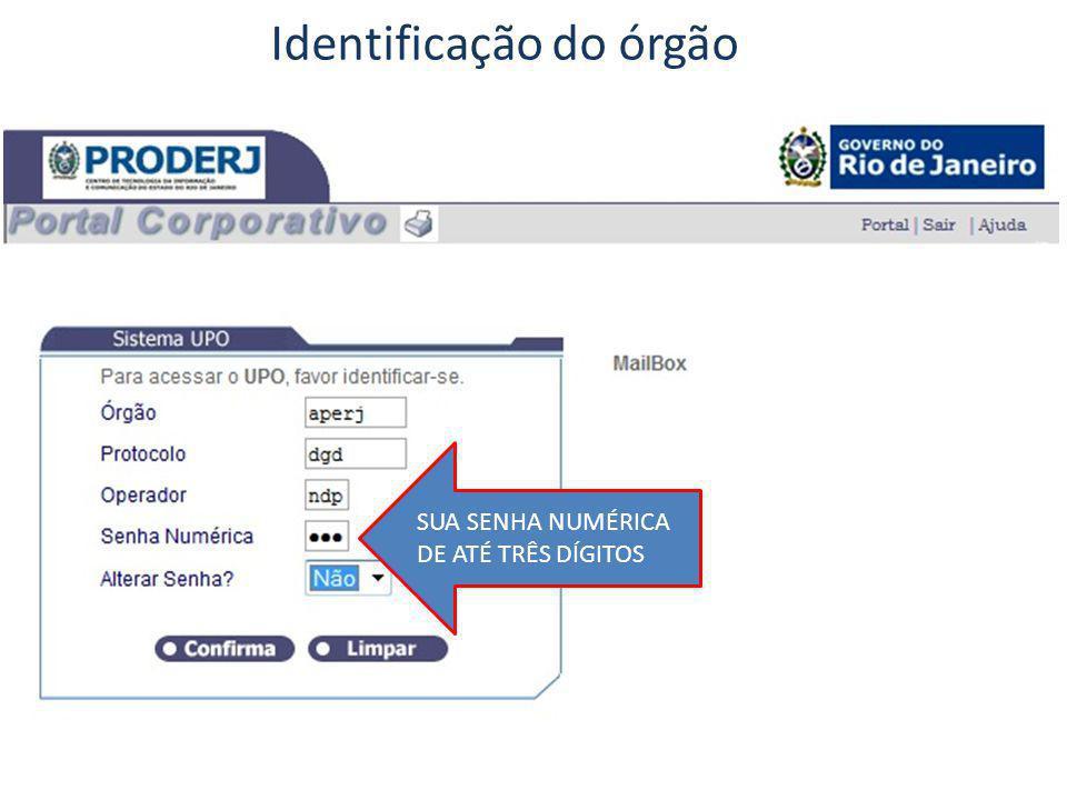 Identificação do órgão SUA SENHA NUMÉRICA DE ATÉ TRÊS DÍGITOS