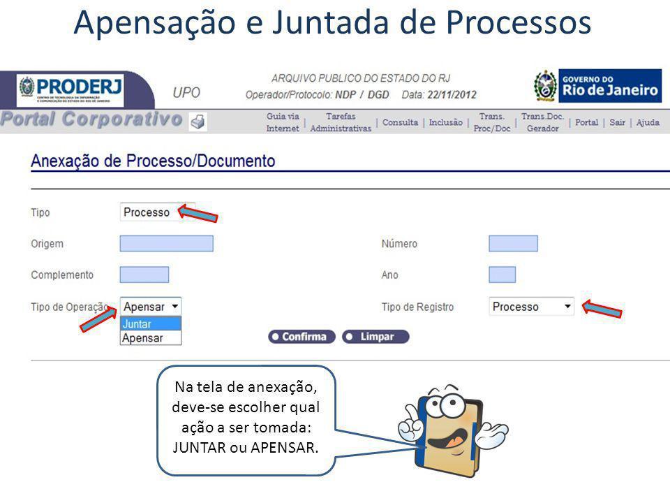 Na tela de anexação, deve-se escolher qual ação a ser tomada: JUNTAR ou APENSAR. Apensação e Juntada de Processos