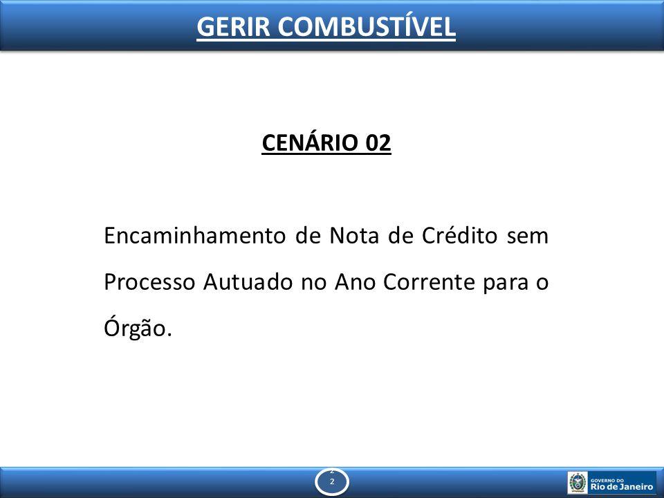 22 GERIR COMBUSTÍVEL CENÁRIO 02 Encaminhamento de Nota de Crédito sem Processo Autuado no Ano Corrente para o Órgão.