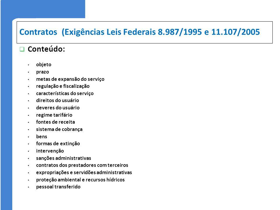 Contratos (Exigências Leis Federais 8.987/1995 e 11.107/2005 Conteúdo: objeto prazo metas de expansão do serviço regulação e fiscalização característi