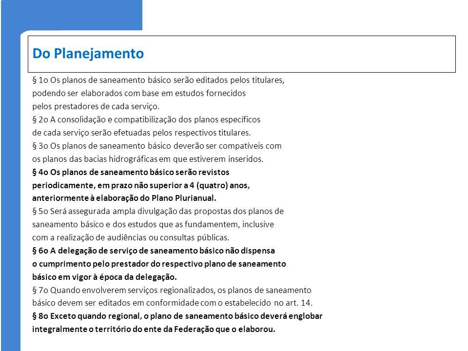 Do Planejamento § 1o Os planos de saneamento básico serão editados pelos titulares, podendo ser elaborados com base em estudos fornecidos pelos presta