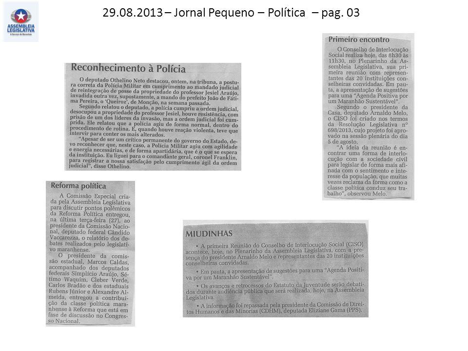 29.08.2013 – Jornal Pequeno – Política – pag. 03