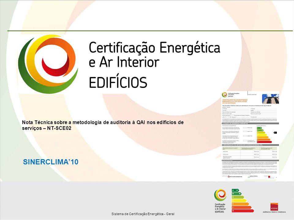 Sistema de Certificação Energética - Geral Nota Técnica sobre a metodologia de auditoria à QAI nos edifícios de serviços – NT-SCE02 SINERCLIMA10