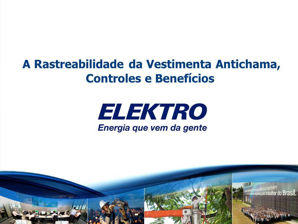 Titulo (Tahoma 28, branco, bold) Elektro Programa Comportamento pela Vida Março 2012 A Rastreabilidade da Vestimenta Antichama, Controles e Benefícios