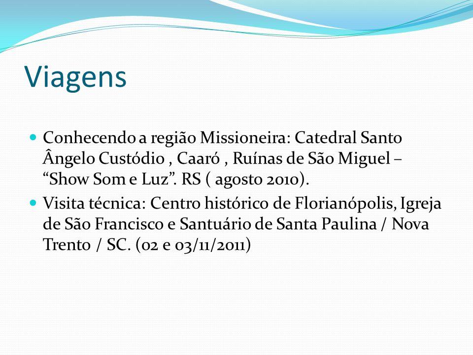 Viagens Conhecendo a região Missioneira: Catedral Santo Ângelo Custódio, Caaró, Ruínas de São Miguel – Show Som e Luz. RS ( agosto 2010). Visita técni