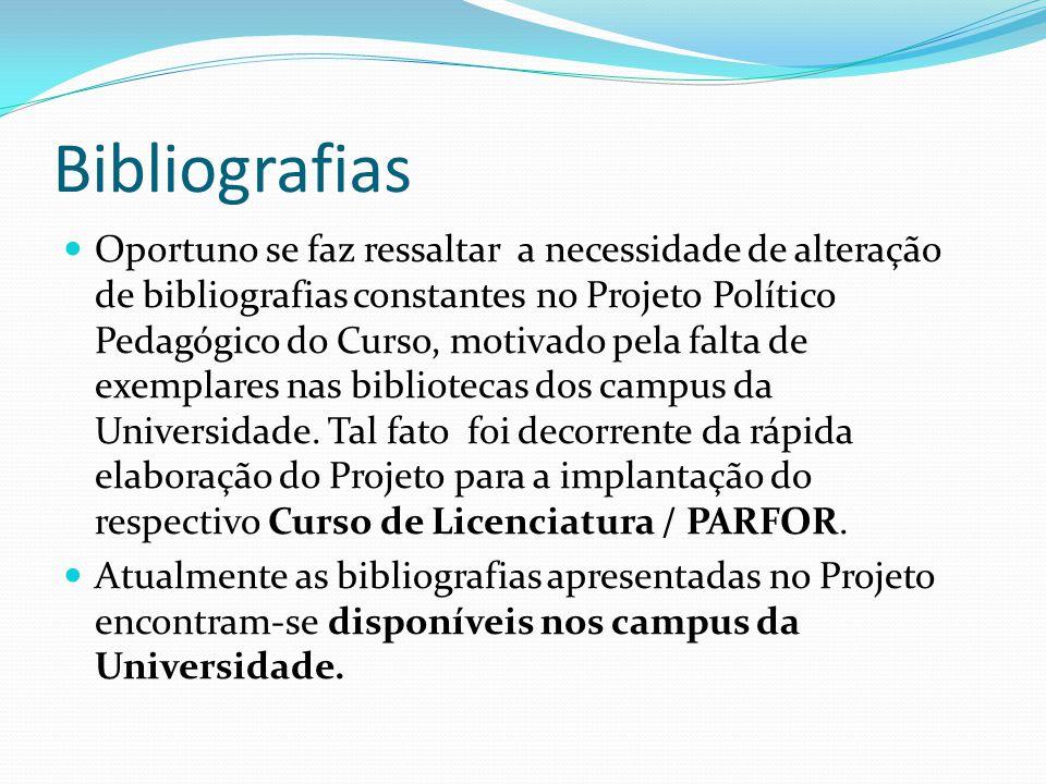 Bibliografias Oportuno se faz ressaltar a necessidade de alteração de bibliografias constantes no Projeto Político Pedagógico do Curso, motivado pela