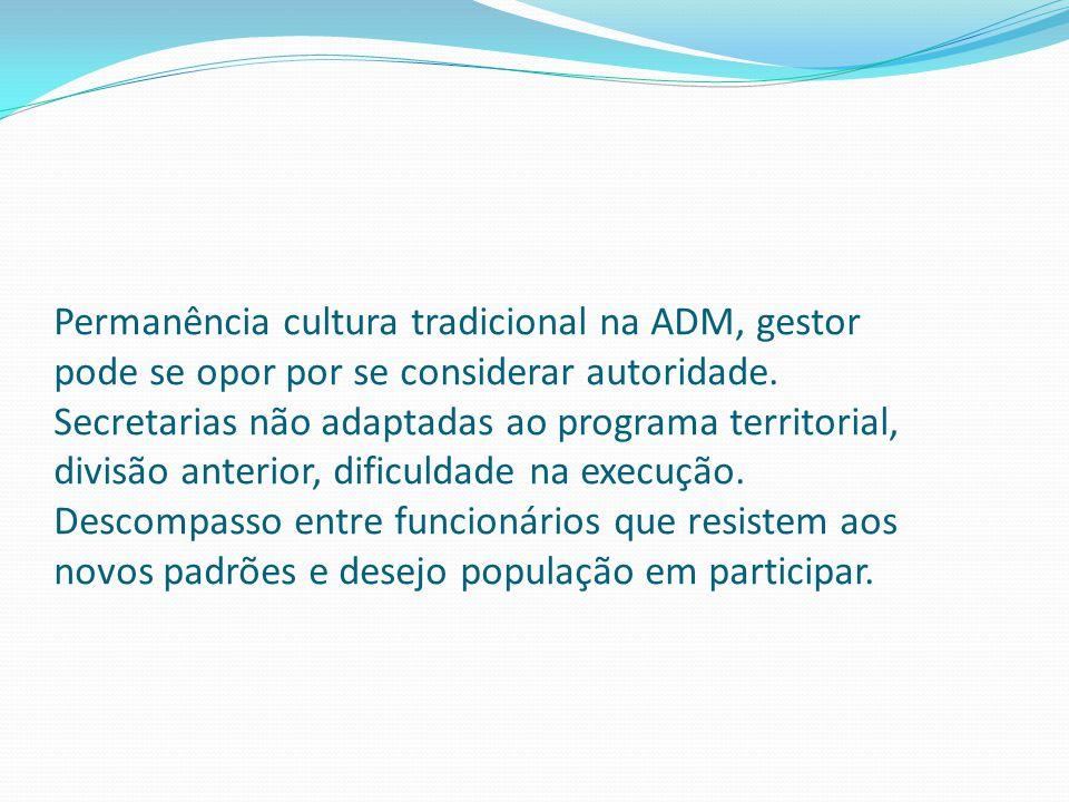Permanência cultura tradicional na ADM, gestor pode se opor por se considerar autoridade.