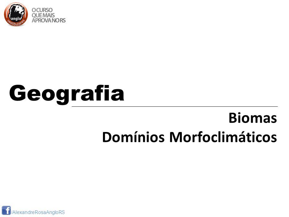 /AlexandreRosaAngloRS Geografia Biomas Domínios Morfoclimáticos