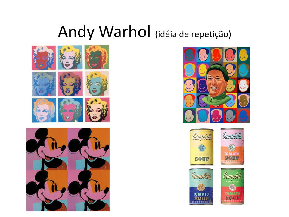Andy Warhol (Idéia de figuras importantes como venda de produtos. Ser humano = objeto de consumo)