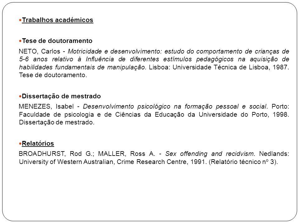 Trabalhos académicos Tese de doutoramento NETO, Carlos - Motricidade e desenvolvimento: estudo do comportamento de crianças de 5-6 anos relativo à Inf
