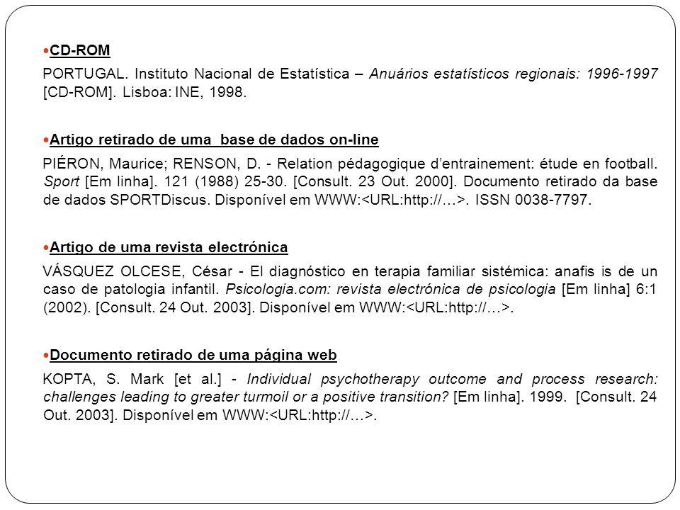 CD-ROM PORTUGAL. Instituto Nacional de Estatística – Anuários estatísticos regionais: 1996-1997 [CD-ROM]. Lisboa: INE, 1998. Artigo retirado de uma ba