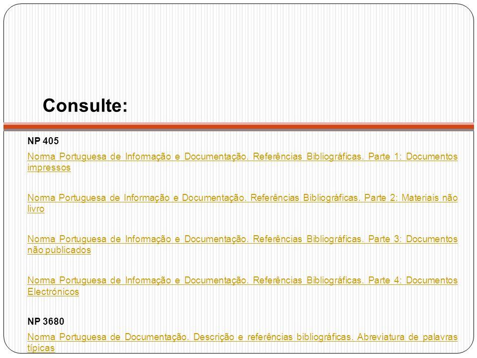 NP 405 Norma Portuguesa de Informação e Documentação. Referências Bibliográficas. Parte 1: Documentos impressos Norma Portuguesa de Informação e Docum