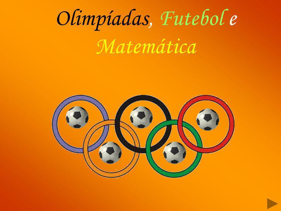 Olimpíadas, Futebol e Matemática
