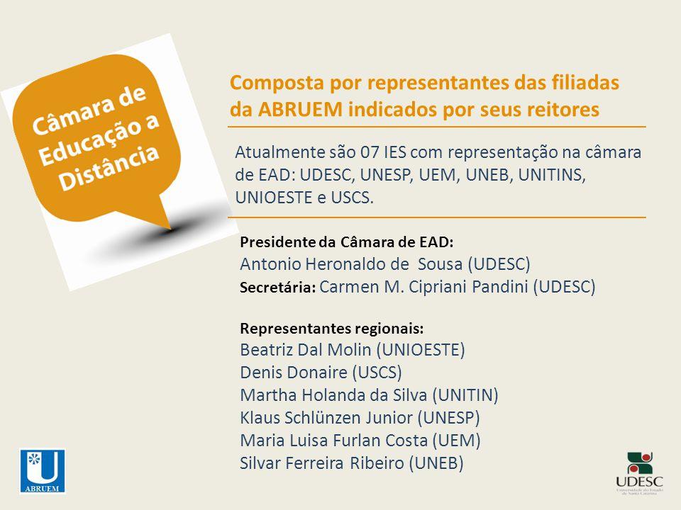 Composta por representantes das filiadas da ABRUEM indicados por seus reitores Atualmente são 07 IES com representação na câmara de EAD: UDESC, UNESP,