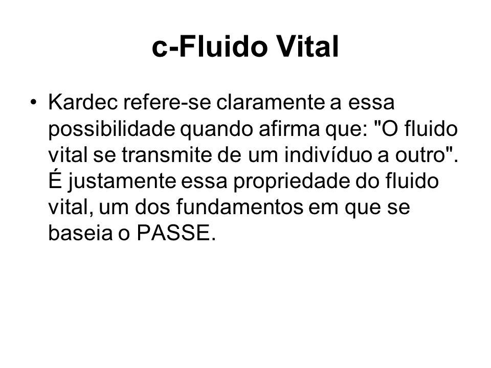 c-Fluido Vital Kardec refere-se claramente a essa possibilidade quando afirma que: