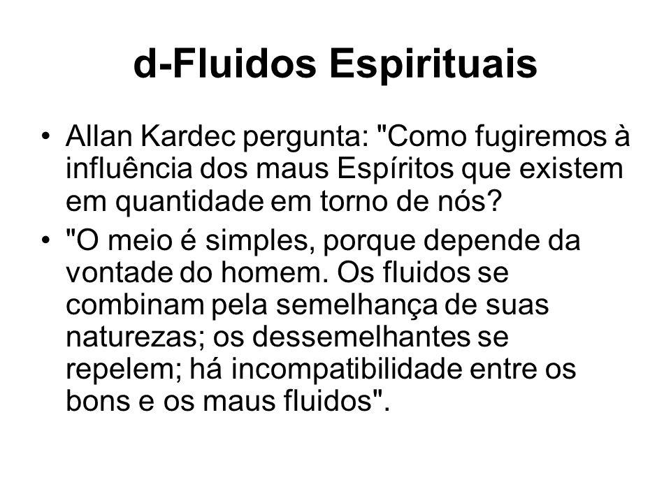 d-Fluidos Espirituais Allan Kardec pergunta: