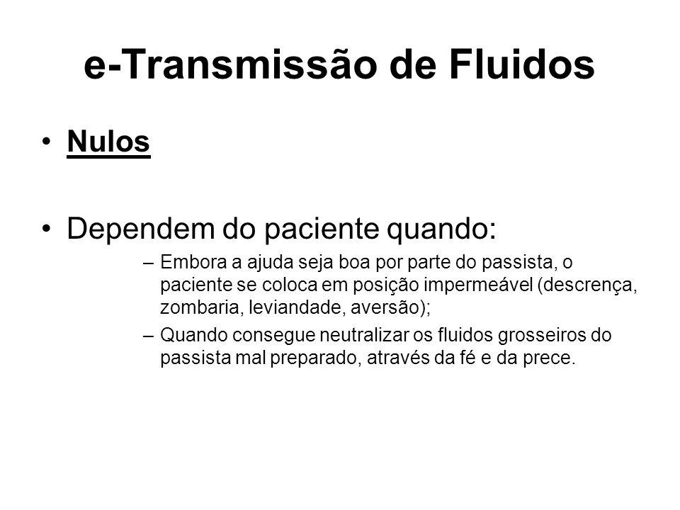 e-Transmissão de Fluidos Nulos Dependem do paciente quando: –Embora a ajuda seja boa por parte do passista, o paciente se coloca em posição impermeáve