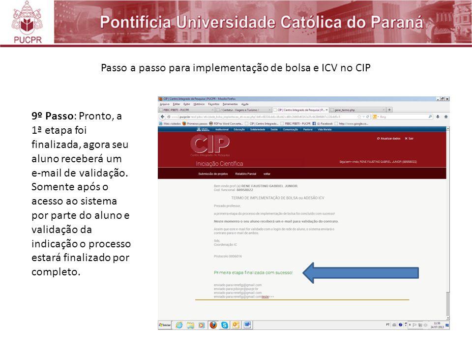 Passo a passo para implementação de bolsa e ICV no CIP 9º Passo: Pronto, a 1ª etapa foi finalizada, agora seu aluno receberá um e-mail de validação. S