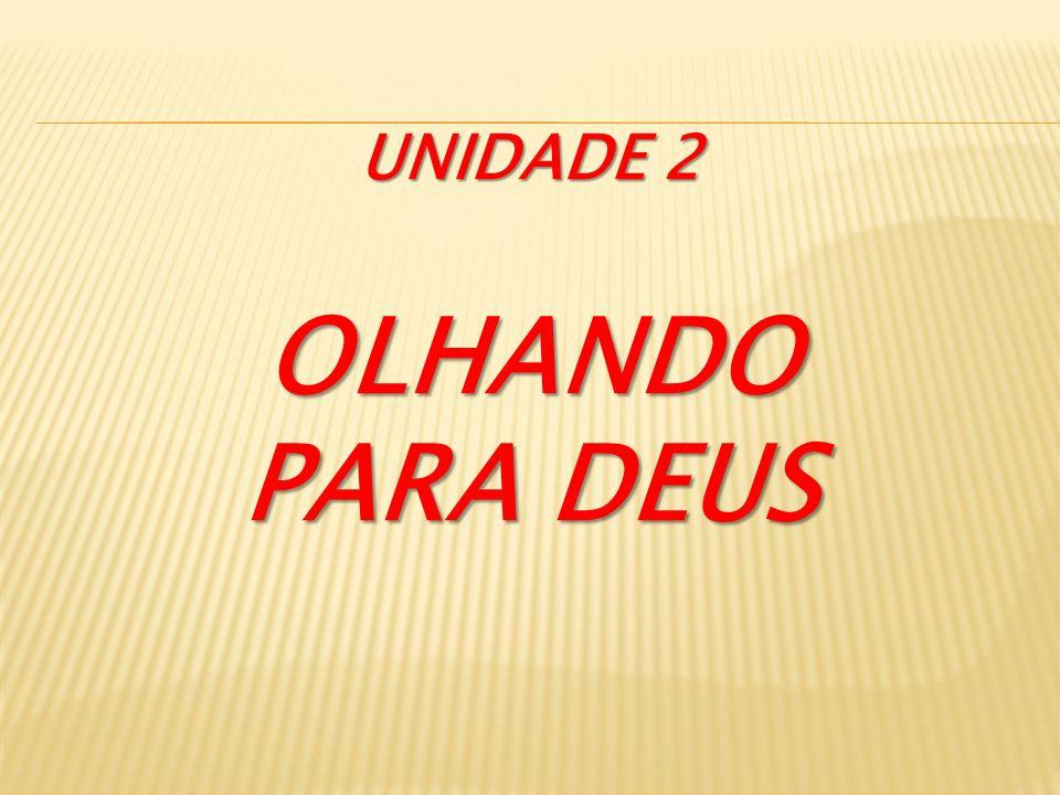 OLHANDO PARA DEUS UNIDADE 2