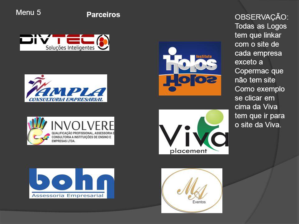 Parceiros Menu 5 OBSERVAÇÃO: Todas as Logos tem que linkar com o site de cada empresa exceto a Copermac que não tem site Como exemplo se clicar em cim