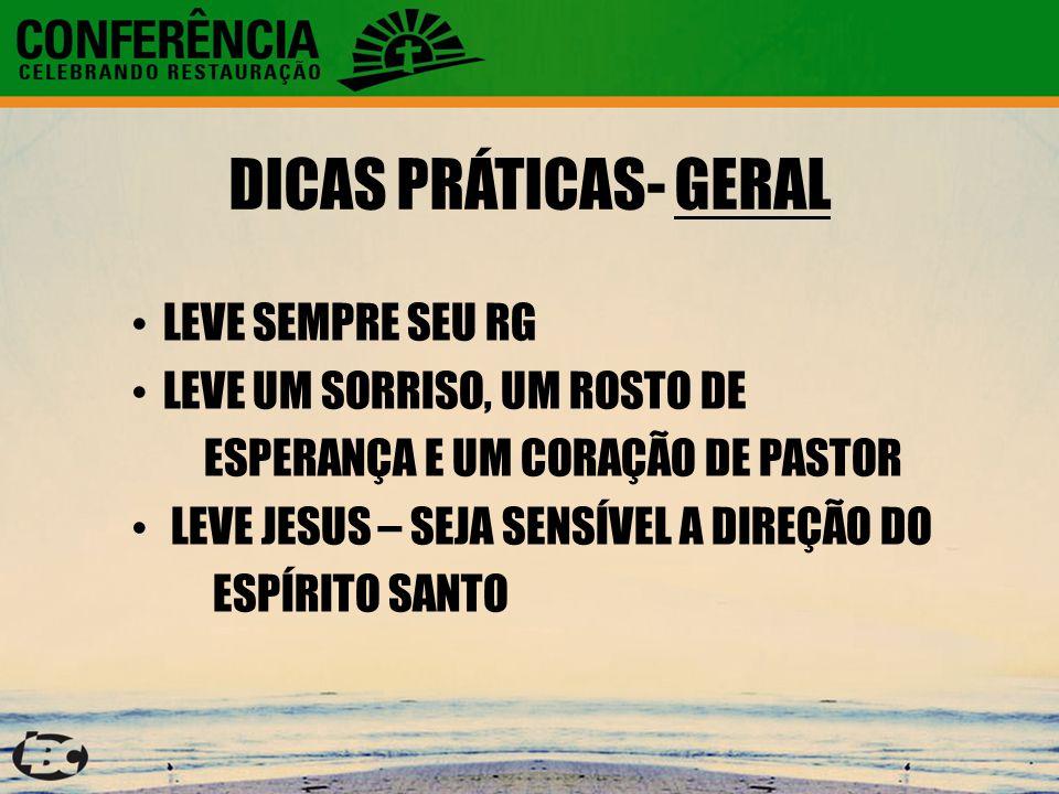 DICAS PRÁTICAS- GERAL LEVE SEMPRE SEU RG LEVE UM SORRISO, UM ROSTO DE ESPERANÇA E UM CORAÇÃO DE PASTOR LEVE JESUS – SEJA SENSÍVEL A DIREÇÃO DO ESPÍRIT