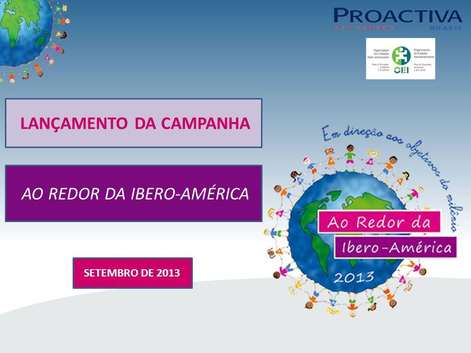 LANÇAMENTO DA CAMPANHA AO REDOR DA IBERO-AMÉRICA SETEMBRO DE 2013