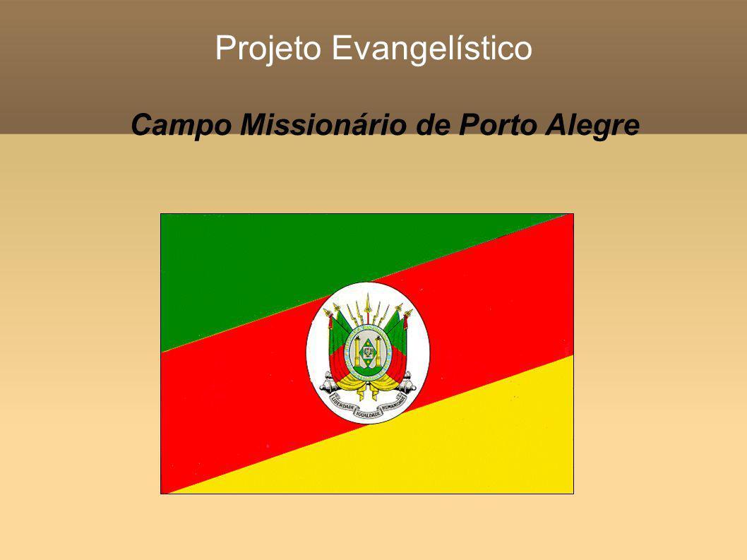 Projeto Evangelístico Campo Missionário de Porto Alegre